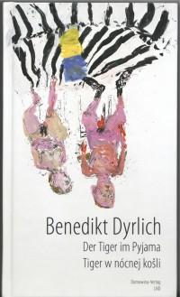 Cover zu dem Gedichtband -Der Tiger im Pyjama-von Benedikt Dyrlich mit einem Titelbild von Georg Baselitz